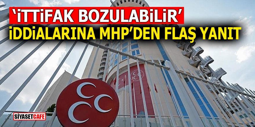 'İttifak bozulabilir' iddialarına MHP'den flaş yanıt