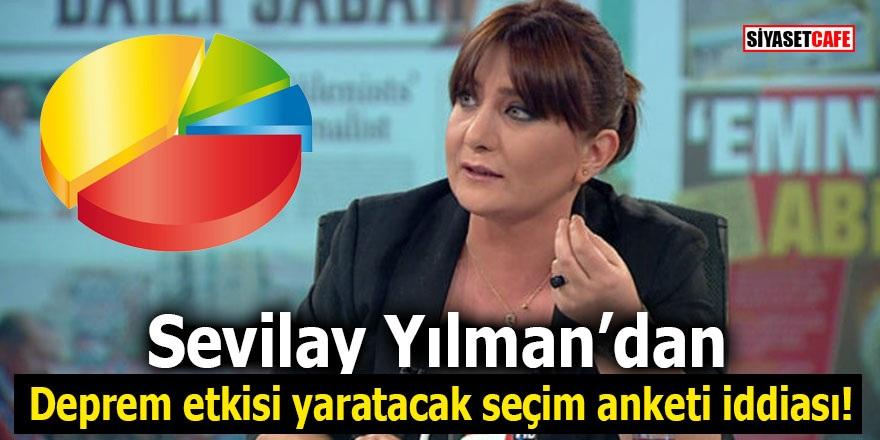 Sevilay Yılman'dan deprem etkisi yaratacak seçim anketi iddiası!