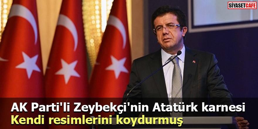 AK Parti'li Zeybekçi'nin Atatürk karnesi Kendi resimlerini koydurmuş