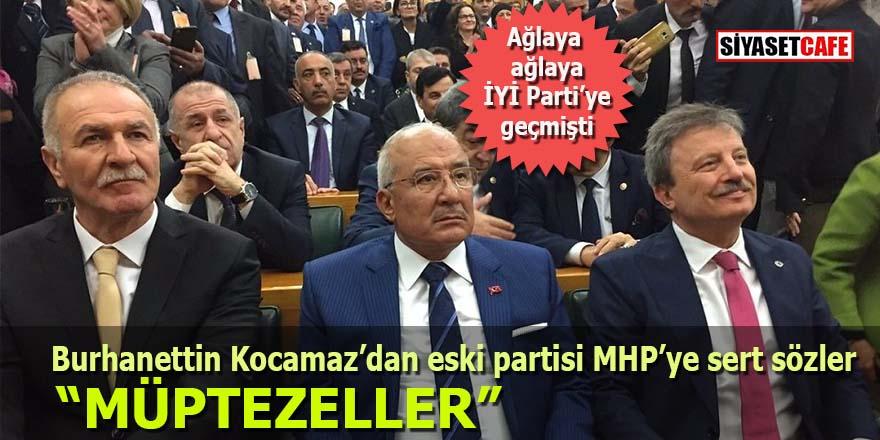 Burhanettin Kocamaz'dan eski partisi MHP'ye sert sözler: Müptezeller!