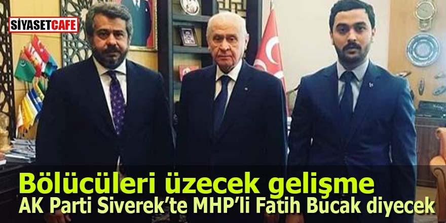 AK Parti Siverek'te MHP'li Fatih Bucak diyecek