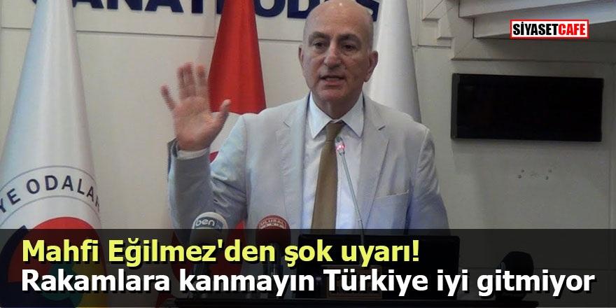 Mahfi Eğilmez'den şok uyarı! Rakamlara kanmayın Türkiye iyi gitmiyor