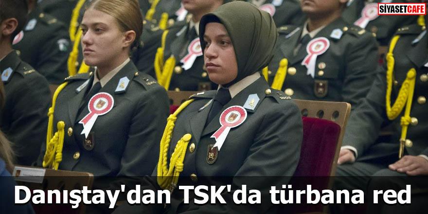 Danıştay'dan TSK'da türbana red