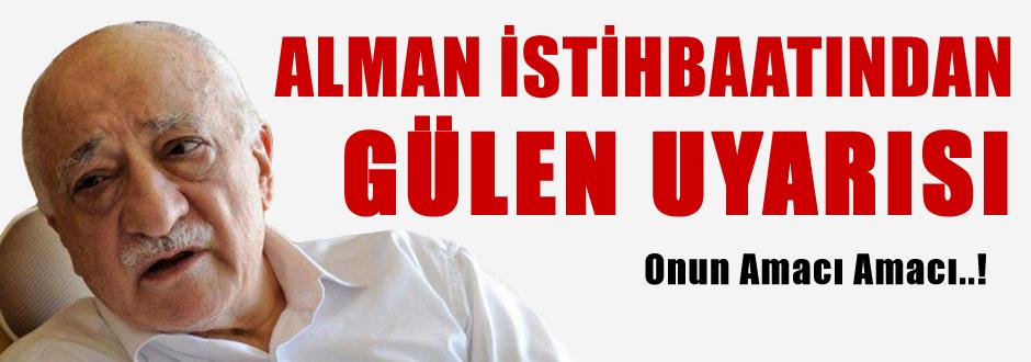 Alman istihbaratından Gülen uyarısı