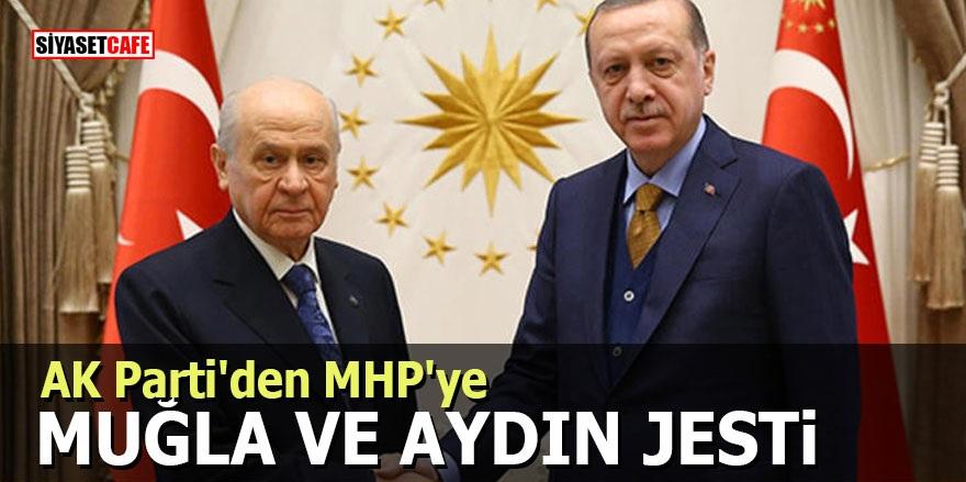 AK Parti'den MHP'ye Muğla ve Aydın jesti