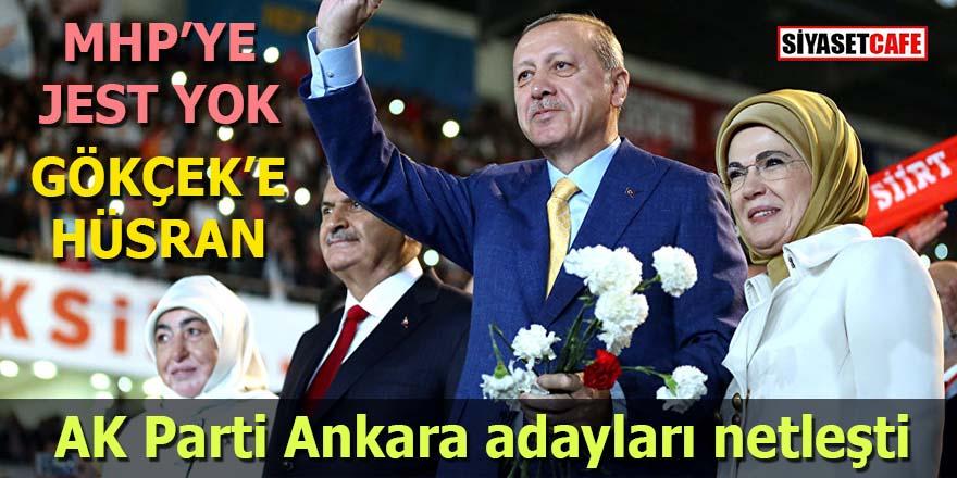 AK Parti Ankara adayları netleşti: MHP'ye jest yok!