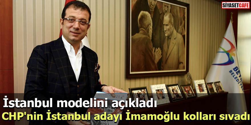 CHP'nin İstanbul adayı Ekrem İmamoğlu İstanbul modelini açıkladı