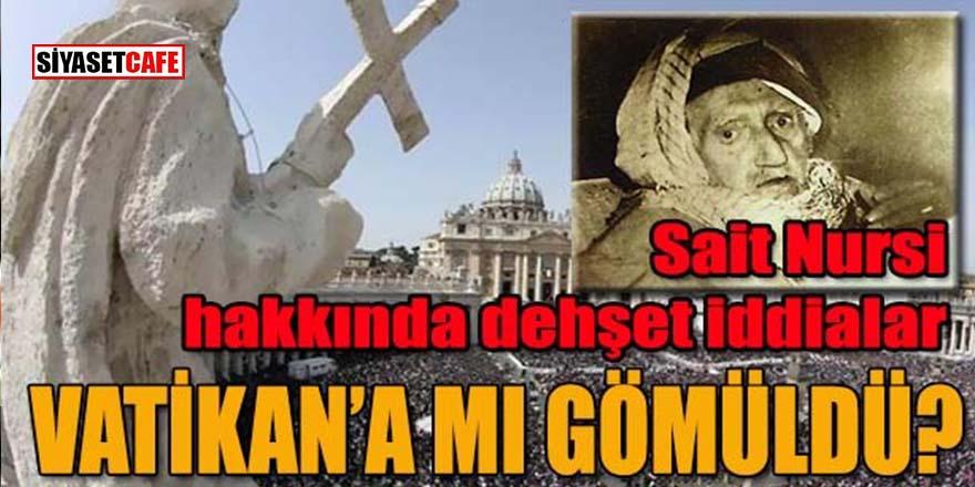 Sait Nursi Vatikan'a mı gömüldü?