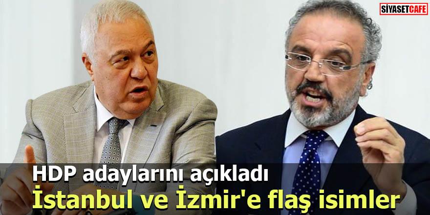 HDP adaylarını açıkladı İstanbul ve İzmir'e flaş isimler