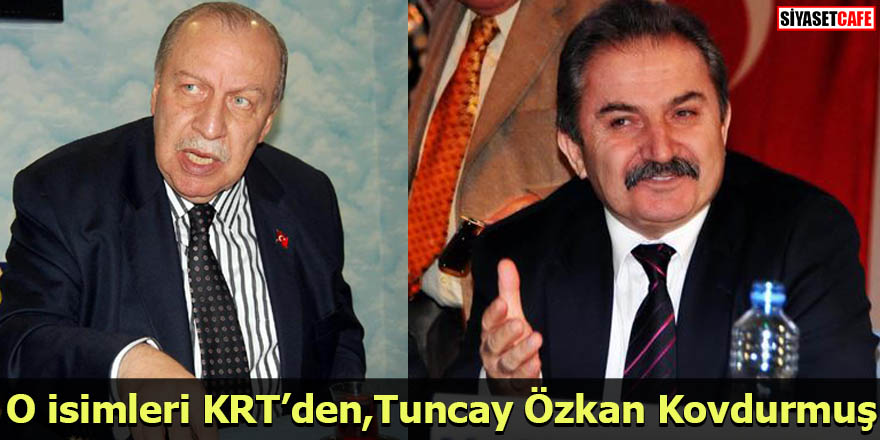 O isimleri KRT'den,Tuncay Özkan Kovdurmuş