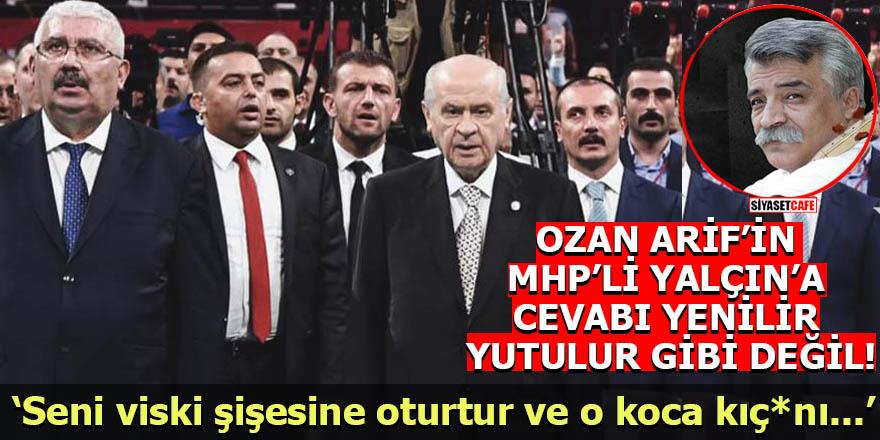 Ozan Arif'in MHP'li Semih Yalçın'a cevabı ağır oldu: Seni viski şişesine oturtur ve o koca kıç*nı...'