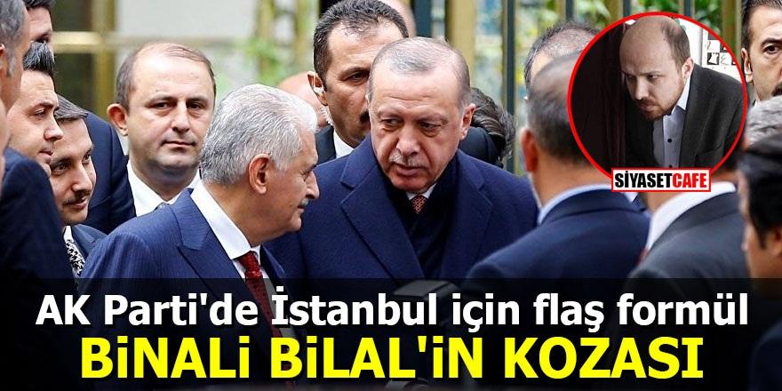 AK Parti'de İstanbul için flaş formül: Binali Bilal'in kozası