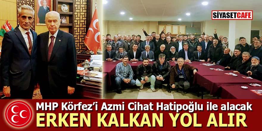 MHP Körfez'i Azmi Cihat Hatipoğlu ile alacak
