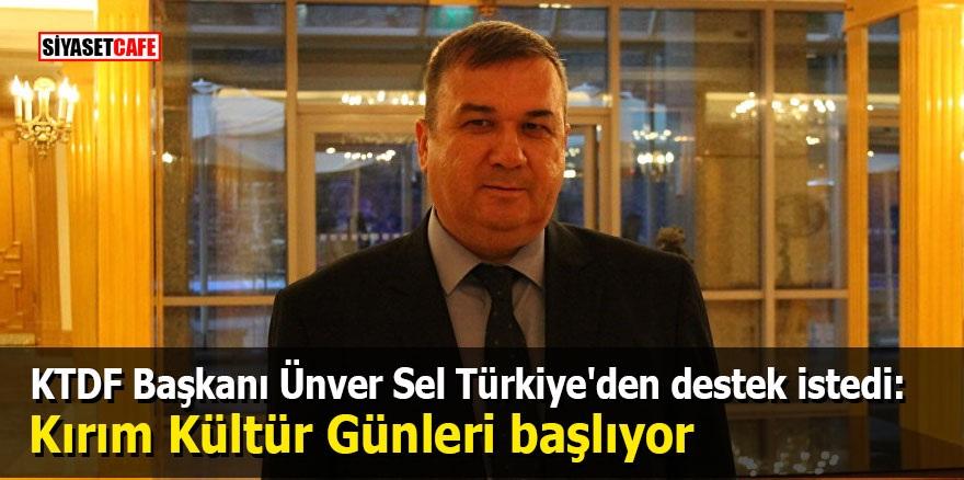 KTDF Başkanı Ünver Sel Türkiye'den destek istedi: Kırım Kültür Günleri başlıyor