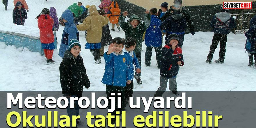 Meteoroloji uyardı Okullar tatil edilebilir
