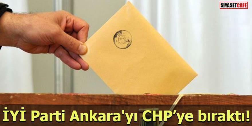 İYİ Parti Ankara'yı CHP'ye bıraktı!