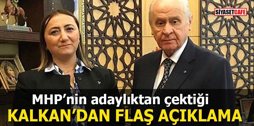 MHP'nin adaylıktan çektiği Kalkan'dan flaş açıklama