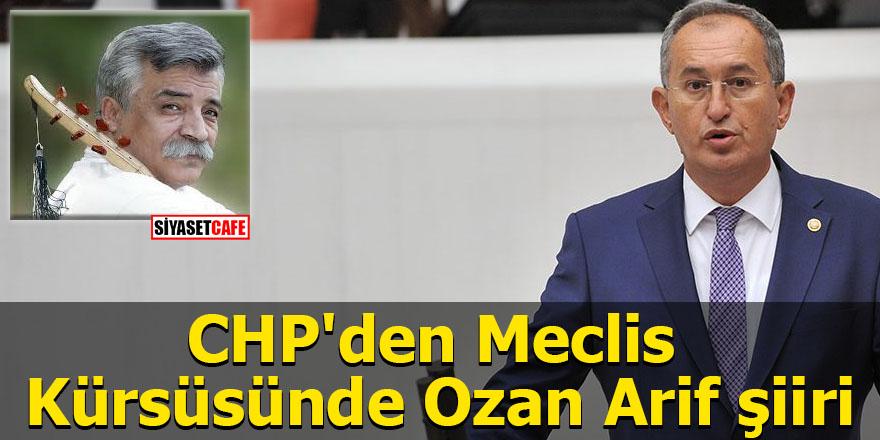 CHP'den Meclis Kürsüsünde Ozan Arif şiiri