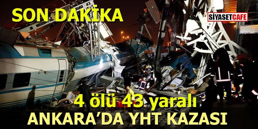 Ankara'da YHT kazası: Çok sayıda ölü ve yaralılar var