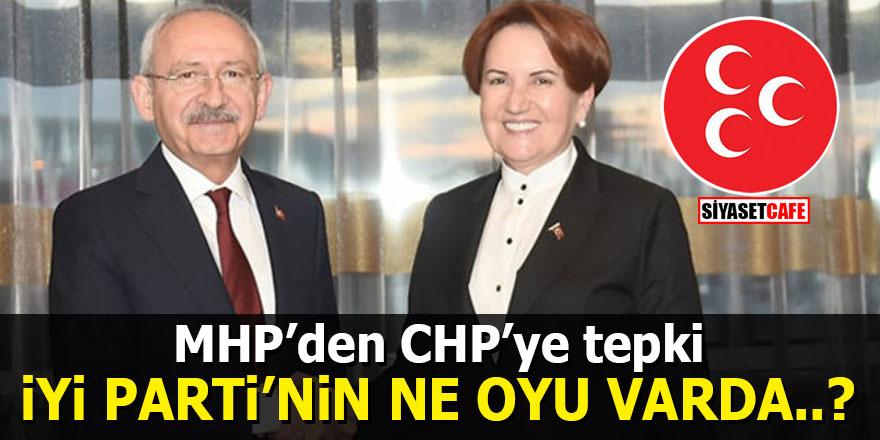 MHP'den CHP'ye tepki: İyi Partinin ne oyu varda..?