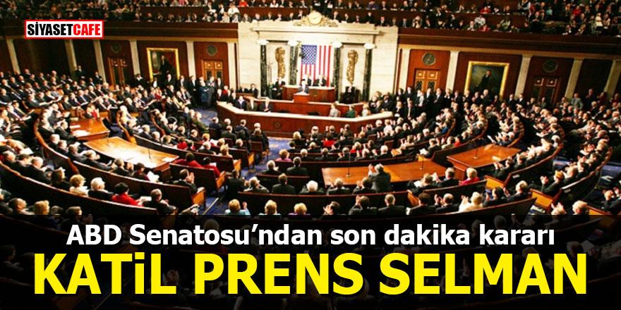 ABD Senatosu: 'Kaşıkçı cinayetinden Prens Selman sorumlu'