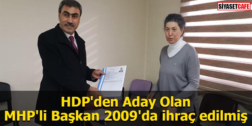 HDP'den Aday Olan MHP'li Başkan 2009'da ihraç edilmiş!