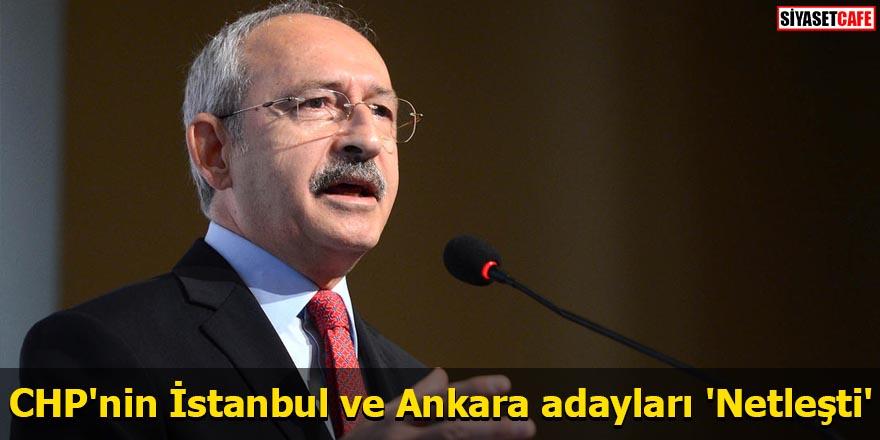 CHP'nin İstanbul ve Ankara adayları 'Netleşti'