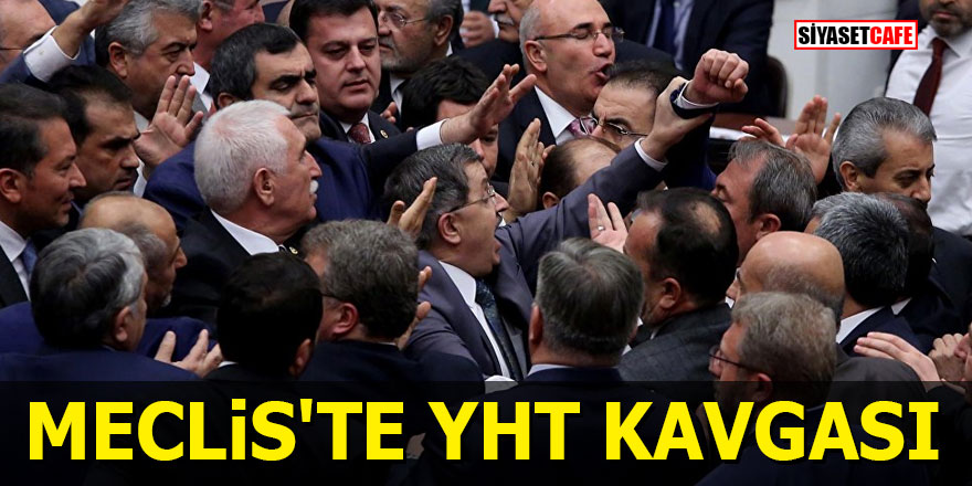 Meclis'te YHT kavgası
