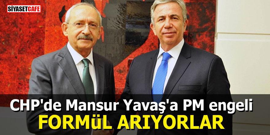 CHP'de Mansur Yavaş'a PM engeli: Formül arıyorlar