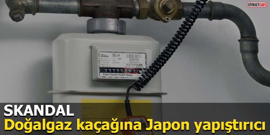 SKANDAL Doğalgaz kaçağına Japon yapıştrıcı