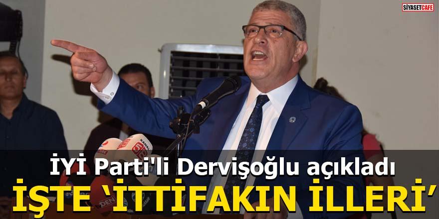 İYİ Parti'li Dervişoğlu 'İttifakın illerini' açıkladı