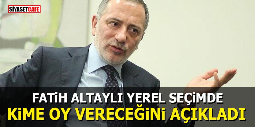 Fatih Altaylı yerel seçimde kime oy vereceğini açıkladı