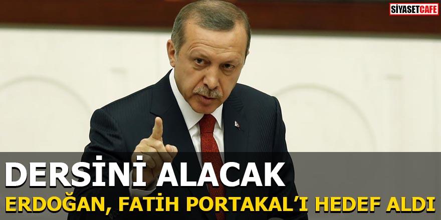 Erdoğan Fatih Portakal'ı hedef aldı Dersini alacak