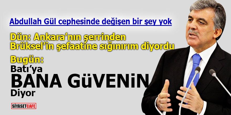 Abdullah Gül cephesinde değişen bir şey yok