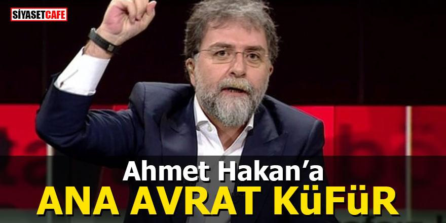 Ahmet Hakan'a ana avrat küfür