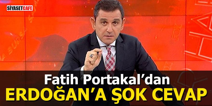 Portakal'dan Erdoğan'a şok cevap