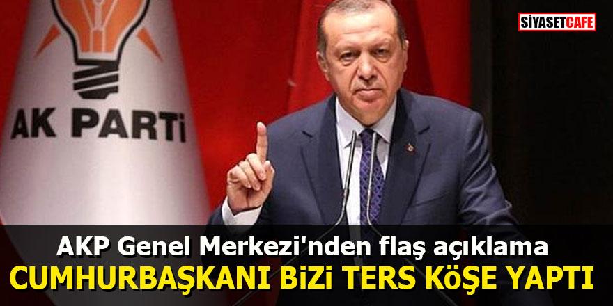 AK Parti Genel Merkezi'nden flaş açıklama: Cumhurbaşkanı bizi ters köşe yaptı