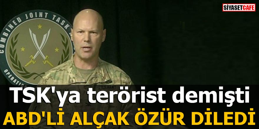 TSK'ya terörist diyen ABD'li alçak özür diledi