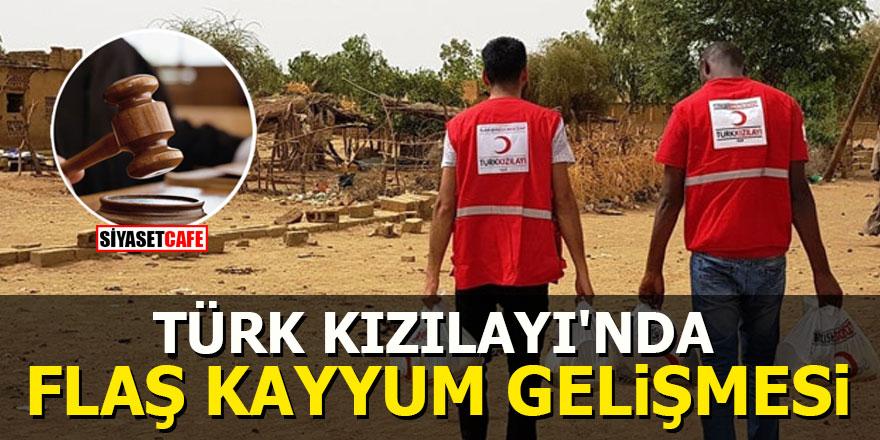 Türk Kızılayı'nda flaş kayyum gelişmesi