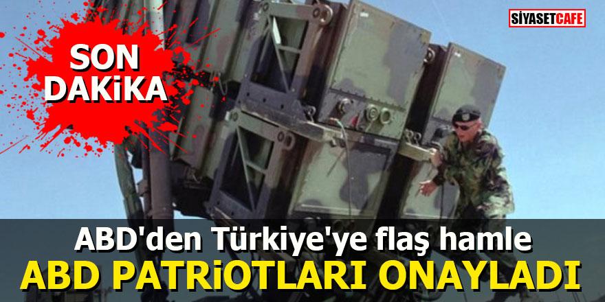 ABD'den Türkiye'ye flaş hamle: ABD Patriotları onayladı