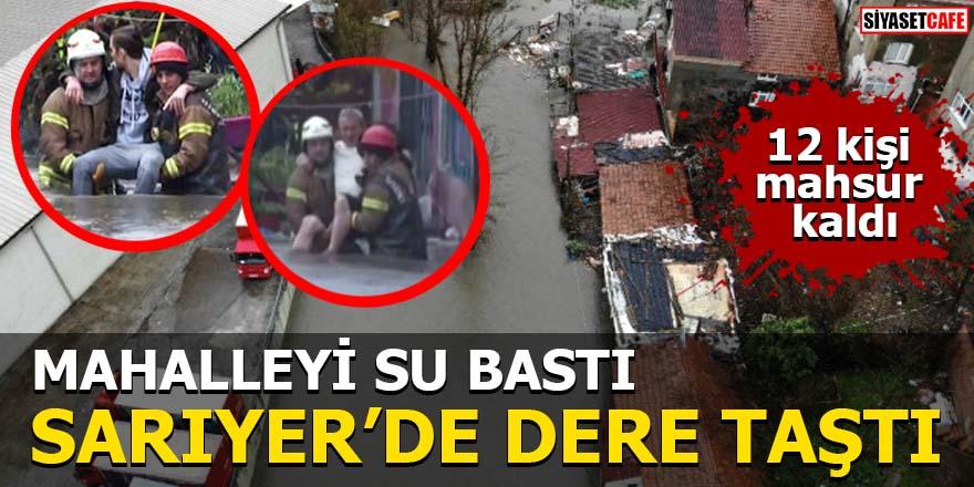 Sarıyer'de dere taştı Mahalleyi su bastı