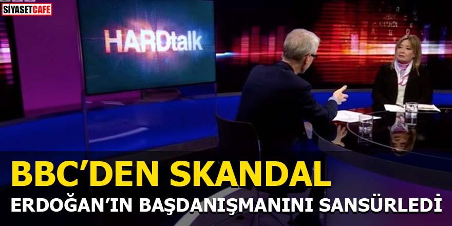 BBC'den skandal Erdoğan'ın Başdanışmanını sansürledi