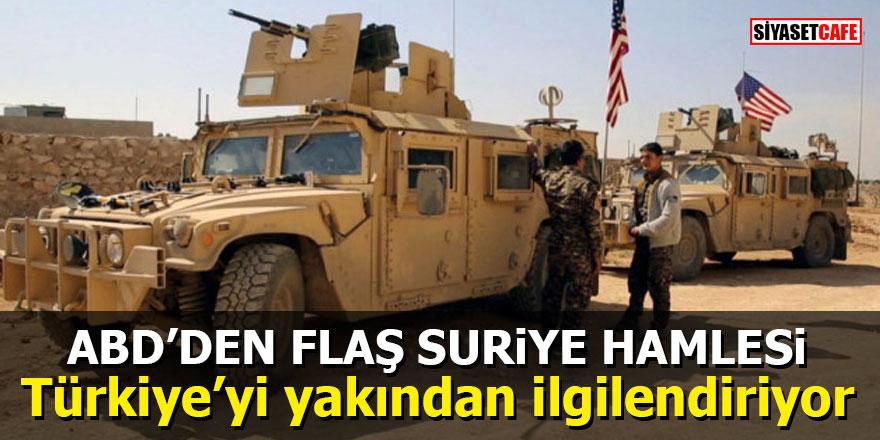 ABD'den flaş Suriye hamlesi: Türkiye'yi yakından ilgilendiriyor