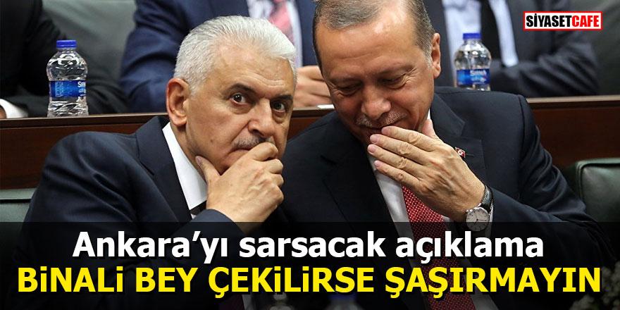 Ankara'yı sarsacak açıklama: Binali Bey çekilirse şaşırmayın