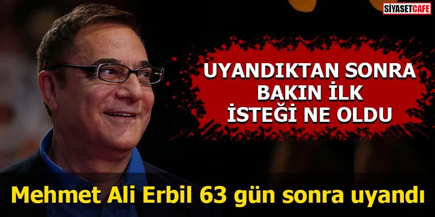 Mehmet Ali Erbil uyandı İşte Erbil'in uyandıktan sonra ilk isteği