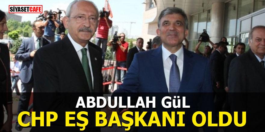 Abdullah Gül CHP eş başkanı oldu