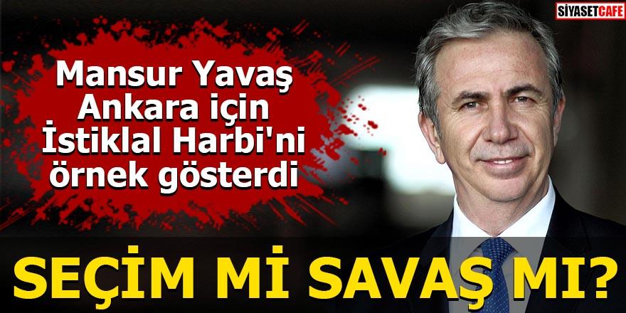 Mansur Yavaş Ankara için İstiklal Harbi'ni örnek gösterdi