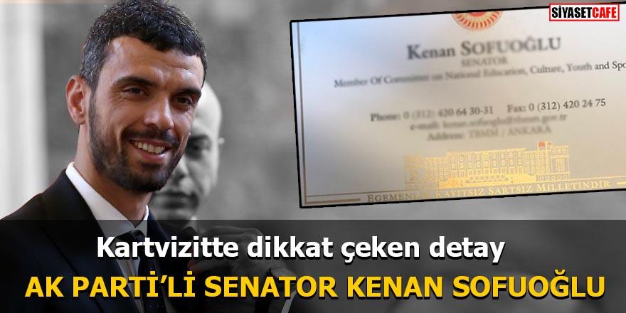 AK Parti'li 'Senator' Kenan Sofuoğlu Kartvizitte dikkat çeken detay