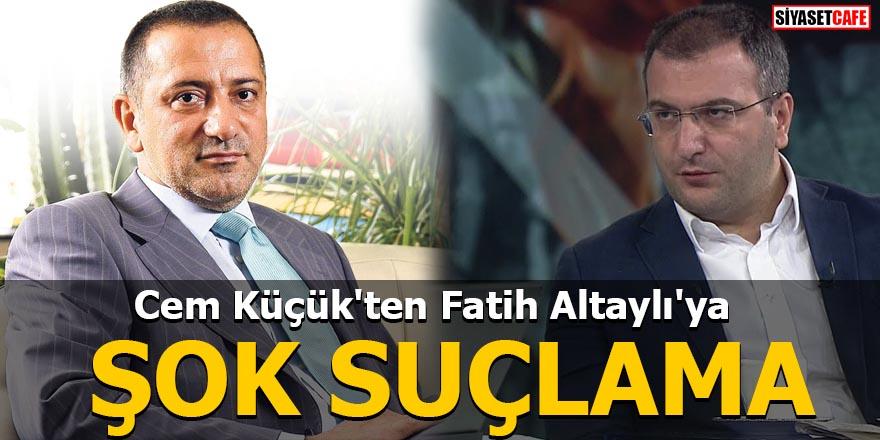 Cem Küçük'ten Fatih Altaylı'ya şok suçlama