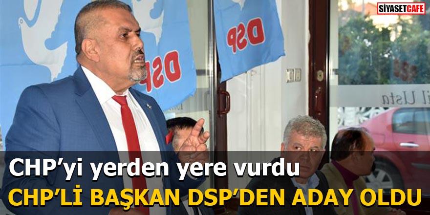 CHP'li Başkan İsmail Can Varol DSP'den aday oldu